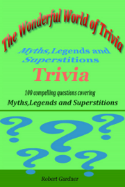 The Wonderful World of Trivia: Myths,Legends, and Superstitions Trivia