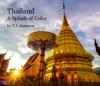 Thailand - A Splash Of Color