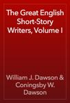 The Great English Short-Story Writers, Volume I