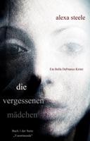 Die vergessenen Mädchen (Ein Bella DeFranco Krimi)