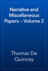 Narrative and Miscellaneous Papers — Volume 2