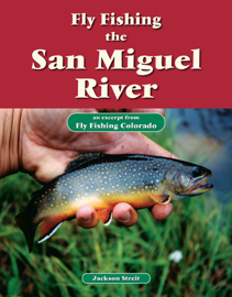 Fly Fishing the San Miguel River
