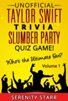 Unofficial Taylor Swift Trivia Slumber Party Quiz Game Volume 1