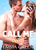 Download and Read Online Call me Bitch - L'intégrale
