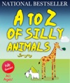 A To Z Of Silly Animals The Best Selling Illustrated Childrens Book For All Ages By Sprogling