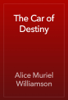 Alice Muriel Williamson - The Car of Destiny artwork