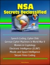NSA Secrets Declassified Speech Coding Cipher Disk German Cipher Machines In World War II Women In Cryptology Electronic Intelligence ELINT Missile And Space Intelligence Secure Voice Coding