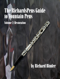 The RichardsPens Guide to Fountain Pens, Volume 2: Restoration