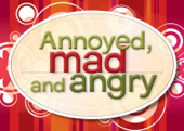 Annoyed, Mad and Angry