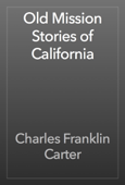 Old Mission Stories of California