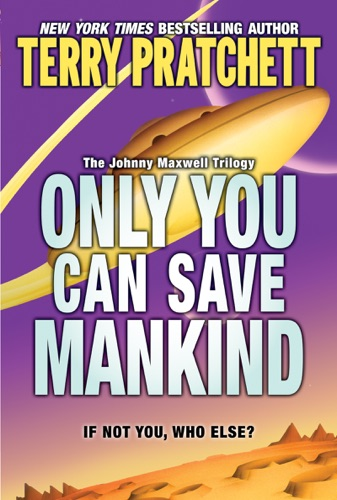 Terry Pratchett - Only You Can Save Mankind