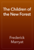Frederick Marryat - The Children of the New Forest artwork