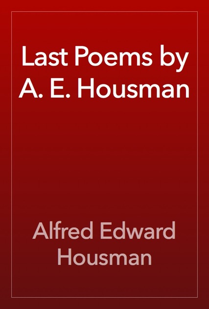 a biography of alfred edward housman a classical scholar and poet Usually known as a e housman, was an english classical scholar and poet, best known to the general public for his cycle of poems a shropshire lad lyrical and almost epigrammatic in form, the poems were mostly written before 1900.