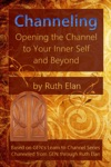 Channeling Opening The Channel To Your Inner Self And Beyond