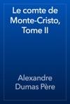 Le Comte De Monte-Cristo Tome II