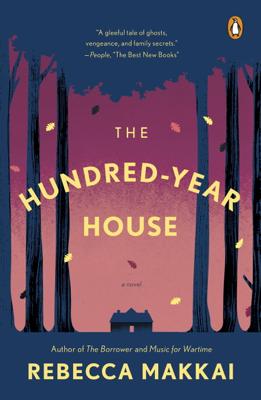 The Hundred-Year House - Rebecca Makkai book