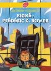 Sign Frederik K Bower