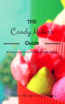 The Candy Maker's Guide: A Collection of Choice Recipes for Sugar Boiling
