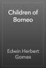 Edwin Herbert Gomes - Children of Borneo artwork