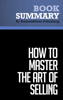 BusinessNews Publishing - Summary: How To Master the Art of Selling - Tom Hopkins artwork