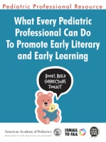 What Every Pediatric Professional Can Do to Promote Early Literacy and Early Learning