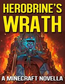 Herobrine S Wrath A Minecraft Novella For Kids