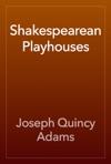 Shakespearean Playhouses