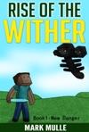 Rise Of The Wither Book 1 New Danger