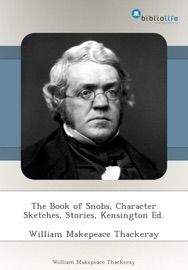 The Book Of Snobs Character Sketches Stories Kensington Ed