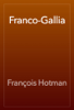 François Hotman - Franco-Gallia artwork