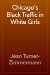Chicagos Black Traffic In White Girls
