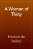 Honoré de Balzac - A Woman of Thirty artwork