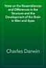 Charles Darwin - Note on the Resemblances and Differences in the Structure and the Development of the Brain in Man and Apes artwork