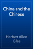 Herbert Allen Giles - China and the Chinese artwork