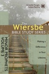 The Wiersbe Bible Study Series Minor Prophets Vol 3
