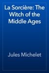 La Sorcire The Witch Of The Middle Ages