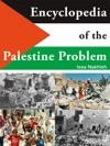 Encyclopedia Of The Palestine Problem