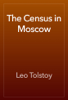 Leo Tolstoy - The Census in Moscow artwork