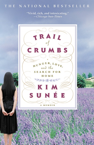 Trail of Crumbs - Kim Sunee book cover