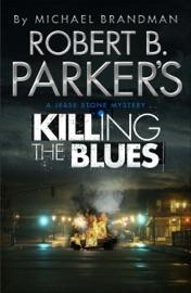 ROBERT B. PARKERS KILLING THE BLUES