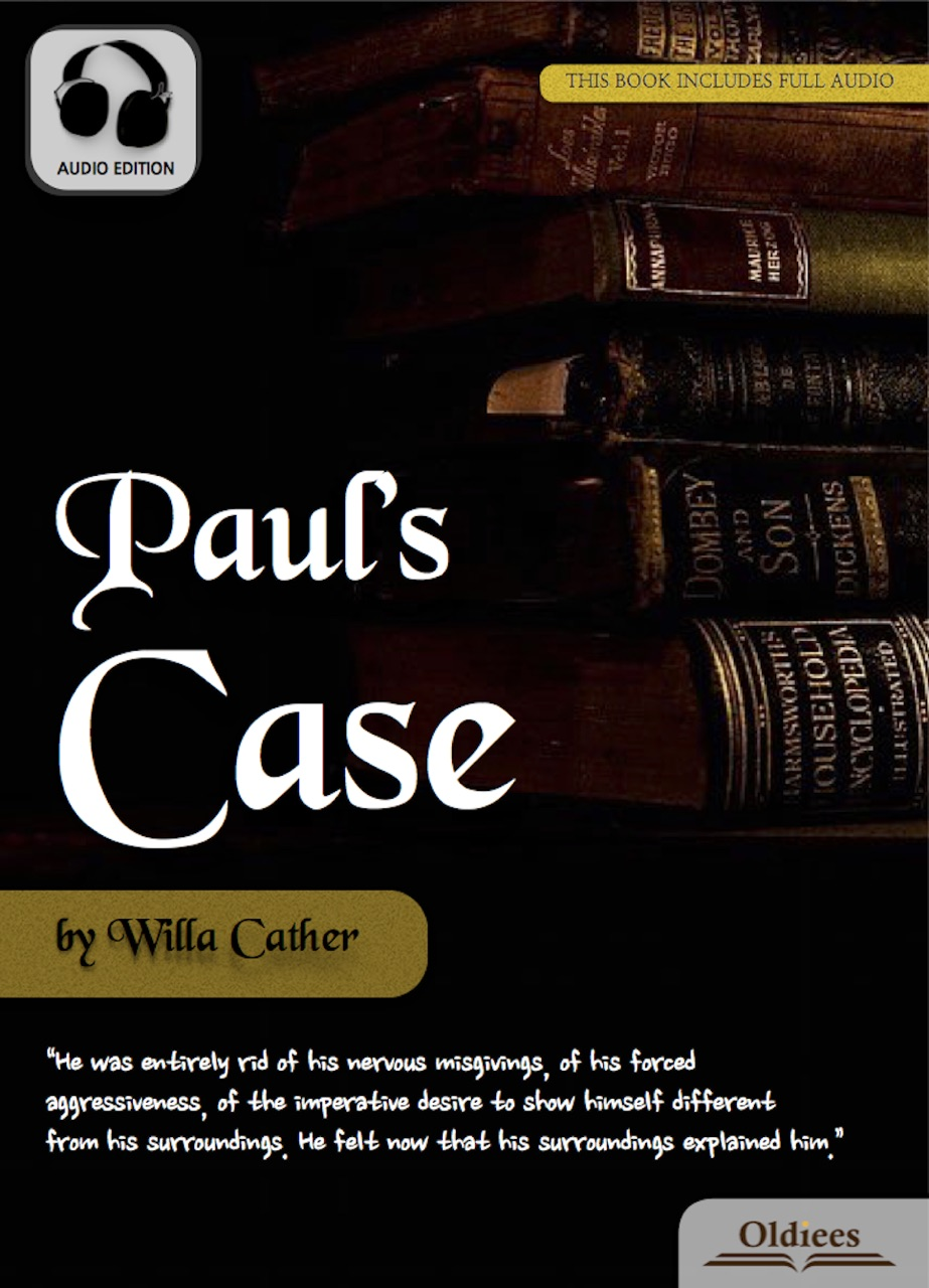 """willa cathers short story pauls case essay Paul's case by willa cather write a five-page paper on one of the following short stories: cather, willa """"paul's case."""