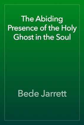 The Abiding Presence of the Holy Ghost in the Soul image