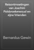 Bernardus Gewin - Reisontmoetingen van Joachim Polsbroekerwoud en zijne Vrienden artwork