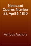 Notes And Queries Number 23 April 6 1850