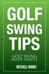 Golf Swing Tips  Golf Swing Made Simple