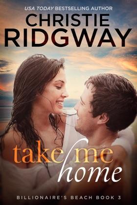 Take Me Home (Billionaire's Beach Book 3) image