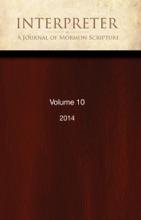 Interpreter: A Journal of Mormon Scripture, Volume 10 (2014)