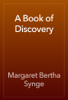 Margaret Bertha Synge - A Book of Discovery artwork