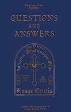 Rosicrucian Order: Questions And Answers