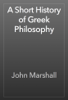 John Marshall - A Short History of Greek Philosophy artwork